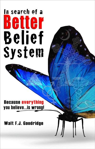 In Search of a Better Belief system