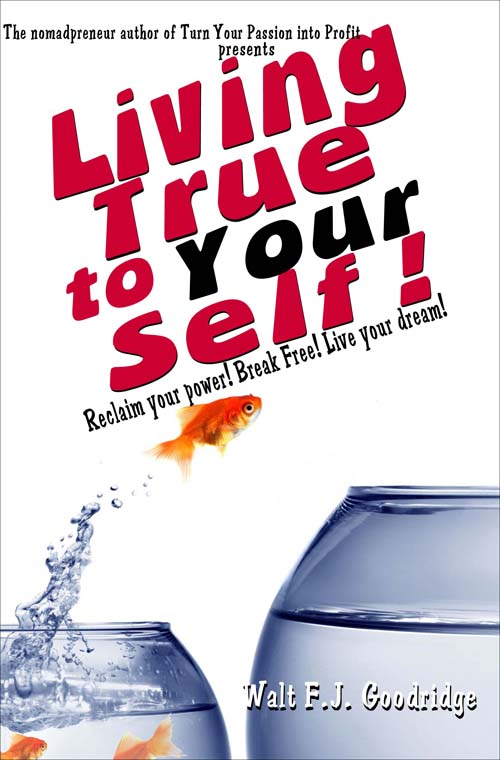 cover of Living True to Your Self by Walt F.J. Goodridge