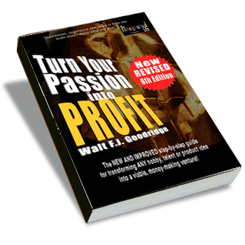 Cover of Turn Your Passion into Profit by Walt F.J. Goodridge