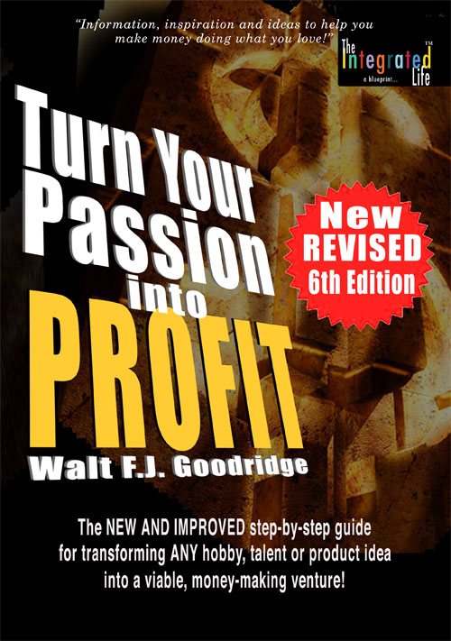 turn your passion into profit by walt fj goodridge book cover image