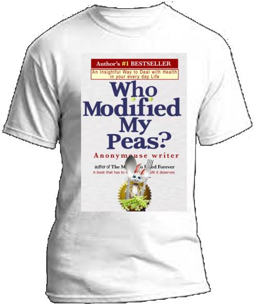 tshirt image for Who Modified My Peas tshirt
